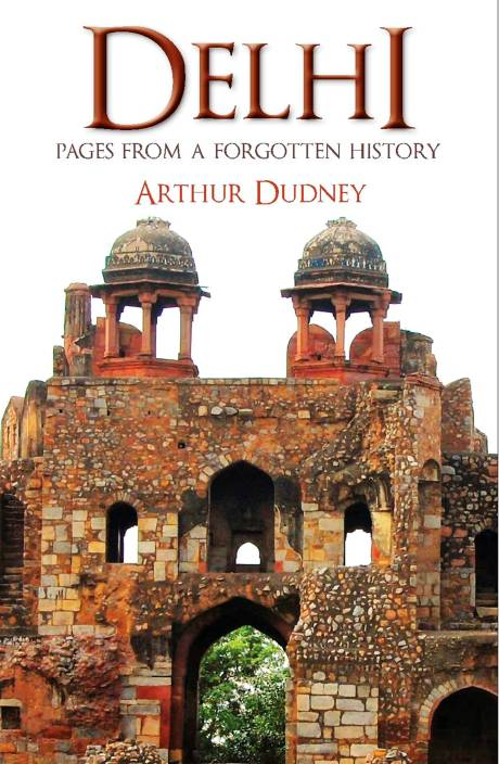 Delhi : Pages from a Forgotten History