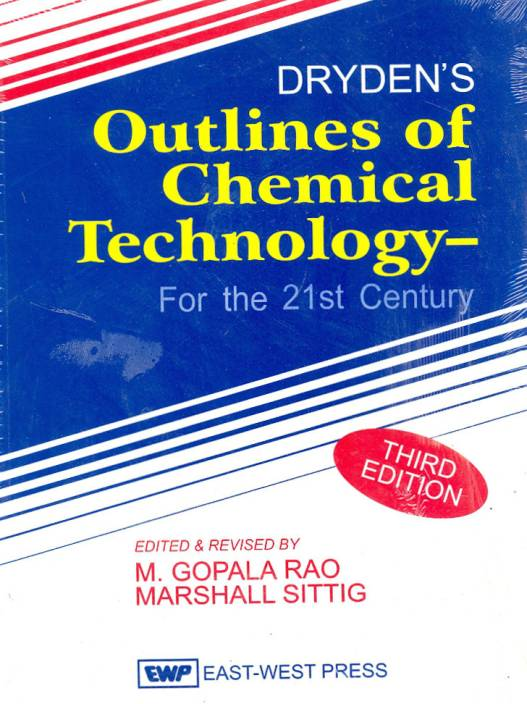 Dryden's Outlines of Chemical Technology for the 21st Century 3rd Edition 3rd Edition