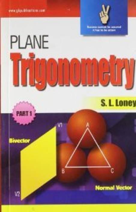 PLANE Trigonometry (Part - 1) 1st Edition