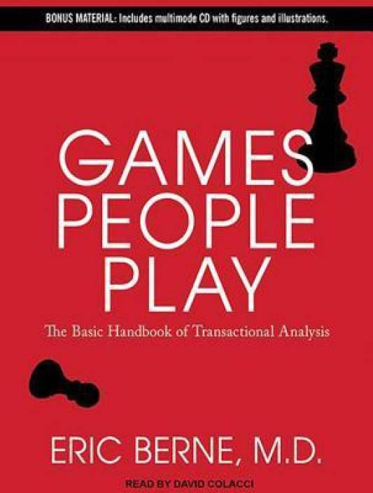 Games People Play: The Basic Handbook of Transactional Analysis with 1 Disc