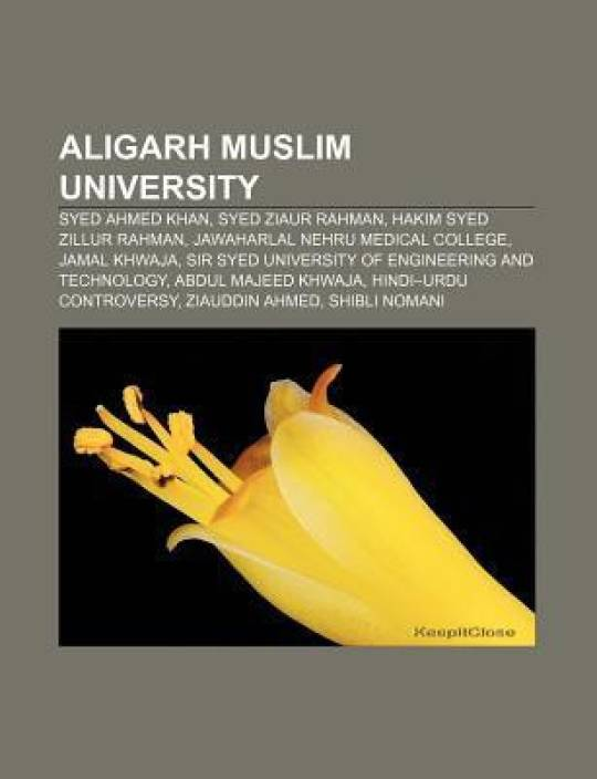 Aligarh Muslim University: Syed Ahmed Khan, Syed Ziaur