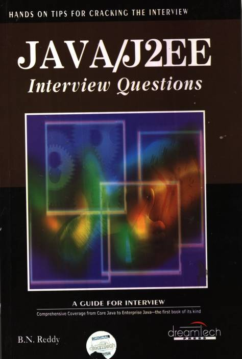 Java / J2EE Interview Questions : A Guide for Interview 2nd Edition