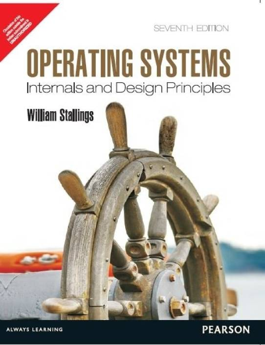 Operating Systems : Internals and Design Principles 7 Edition