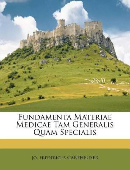 Fundamenta Materiae Medicae Tam Generalis Quam Specialis