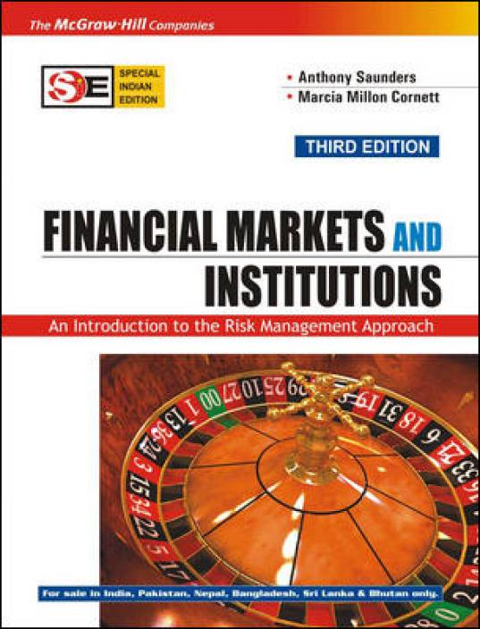 Financial Markets & Institution : An Introduction to the Risk Management Approach 3rd  Edition