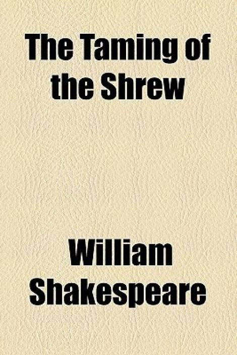 a review of the taming of the shrew by william shakespeare A summary of act ii, scene i in william shakespeare's the taming of the shrew learn exactly what happened in this chapter, scene, or section of the taming of the shrew and what it means.