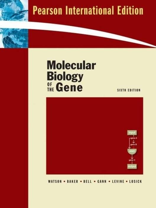 Molecular Biology of the Gene 6th Edition 6th Edition