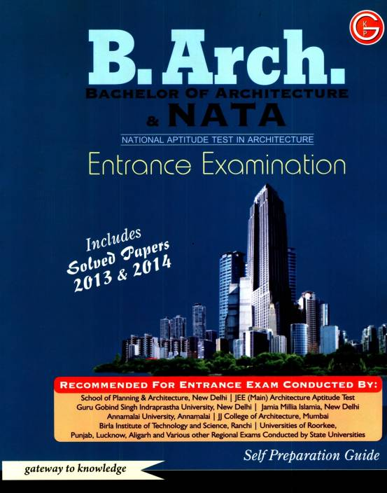 B.Arch. (Bachelor of Architecture) & NATA (National Aptitude Test in Architecture) Entrance Examination Includes Solved 2014 Edition