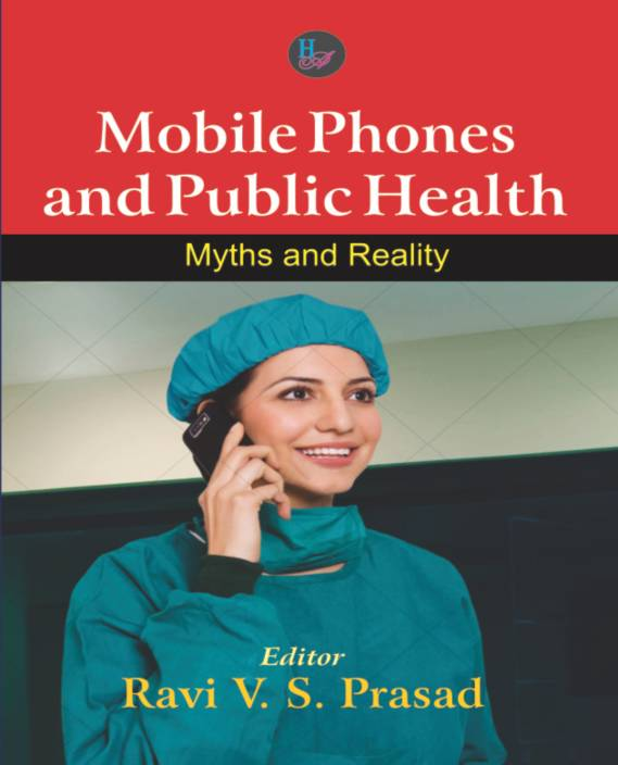 Mobile Phones and Public Health Myths and Reality