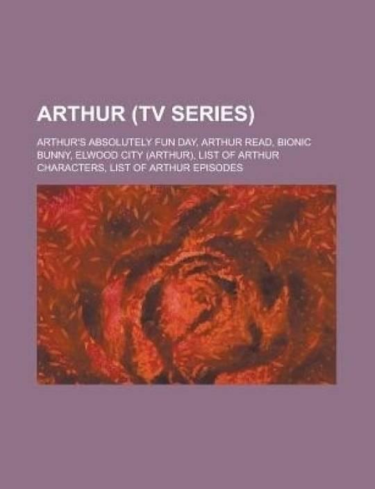 Arthur (TV Series): Arthur, List of Arthur Characters, List of