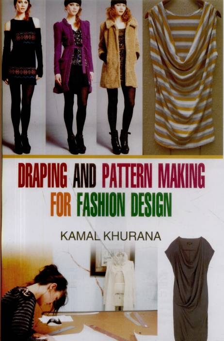 Draping And Pattern Making For Fashion Design Buy