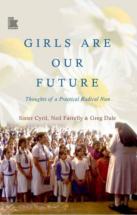 GIRLS ARE OUR FUTURE : Thoughts of a Practical Radical Nun