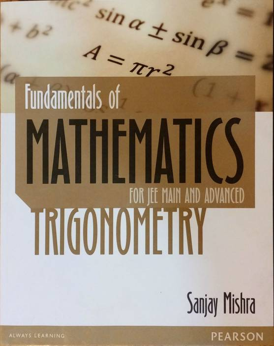 Fundamentals of Mathematics - Trigonometry : For JEE Main and Advanced
