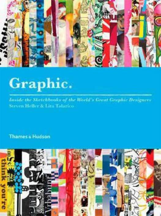 Graphic : Inside the Sketchbooks of the World's Great Graphic Designers