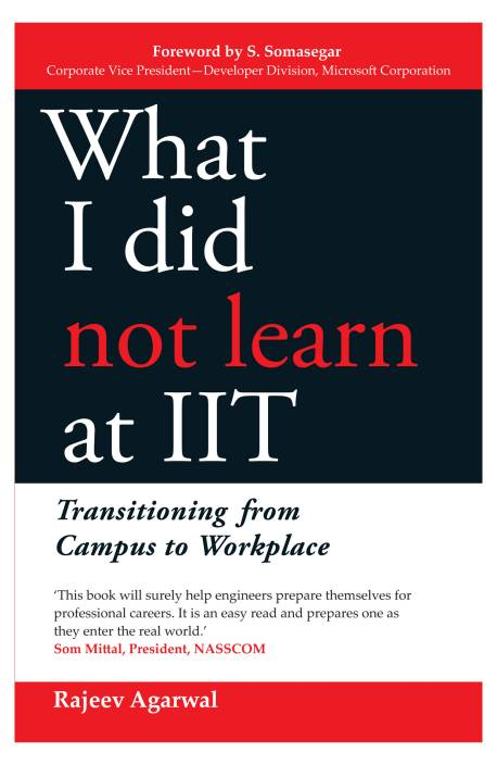 What I did not Learn at IIT : Transitioning from Campus to Workplace
