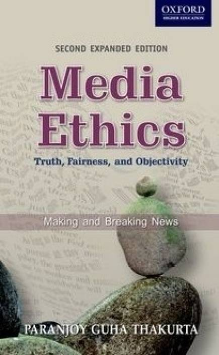 Media Ethics: Truth, Fairness, and Objectively 2nd Edition