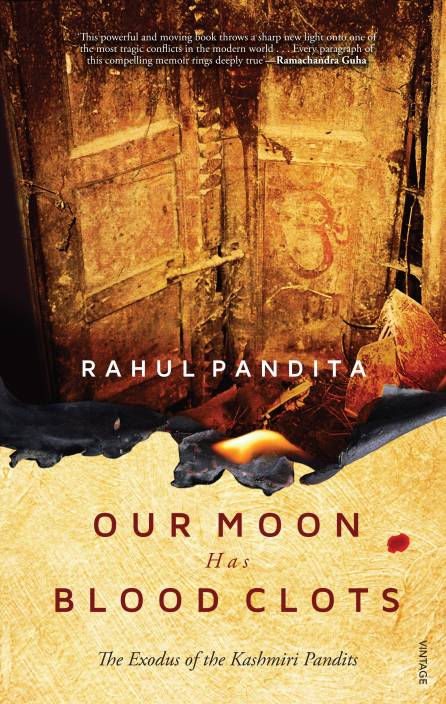 Our Moon has Blood Clots : The Exodus of the Kashmiri Pandits