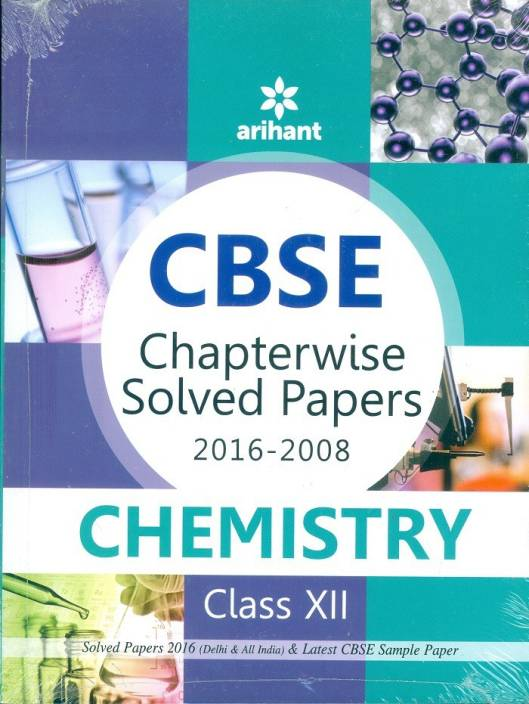 CBSE Chapterwise Solved Paper 2016-2008 Chemistry Class XII