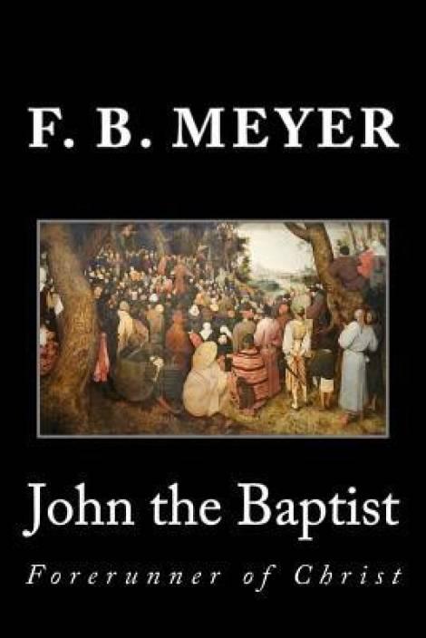 John The Baptist Buy John The Baptist By Meyer F B At Low