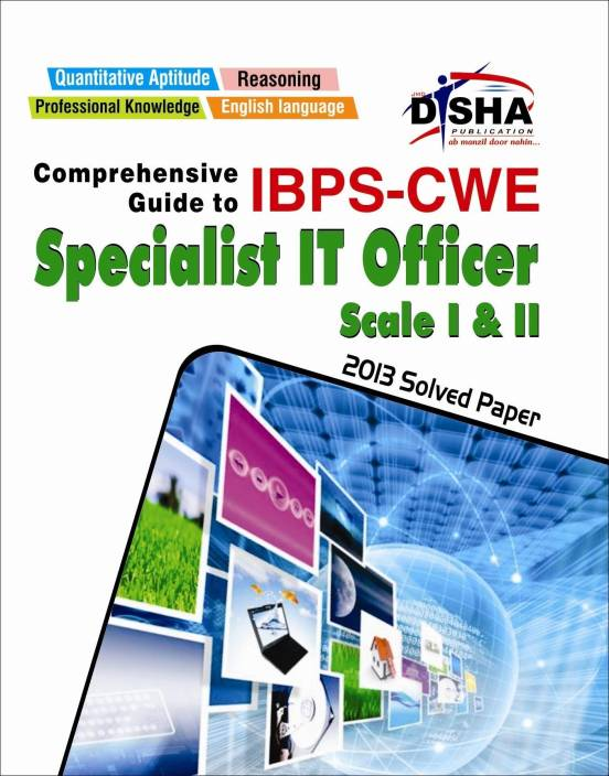 Comprehensive Guide to IBPS-CWE Specialist IT Officer Scale I & II : Specialist IT Officer - Scale 1 & 2 1st Edition