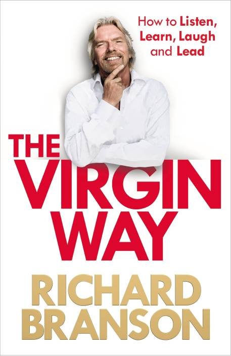 The Virgin Way: How to Listen, Learn, Laugh and Lead : How to Listen, Learn, Laugh and Lead