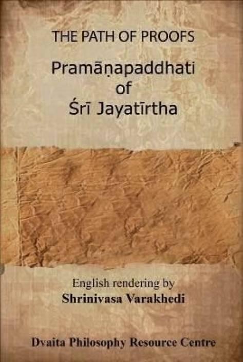 The Path of Proofs: Pramanapaddhati of Sri Jayatirtha