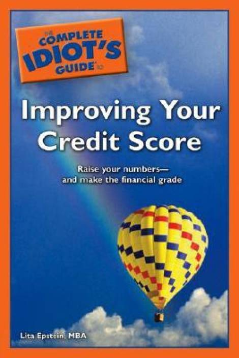 The Complete Idiot\'s Guide to Improving Your Credit Score (Complete Idiot\'s Guides (Lifestyle Paperback))