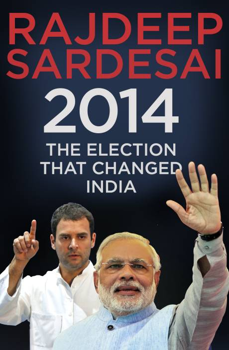 2014 : The Election that Changed India
