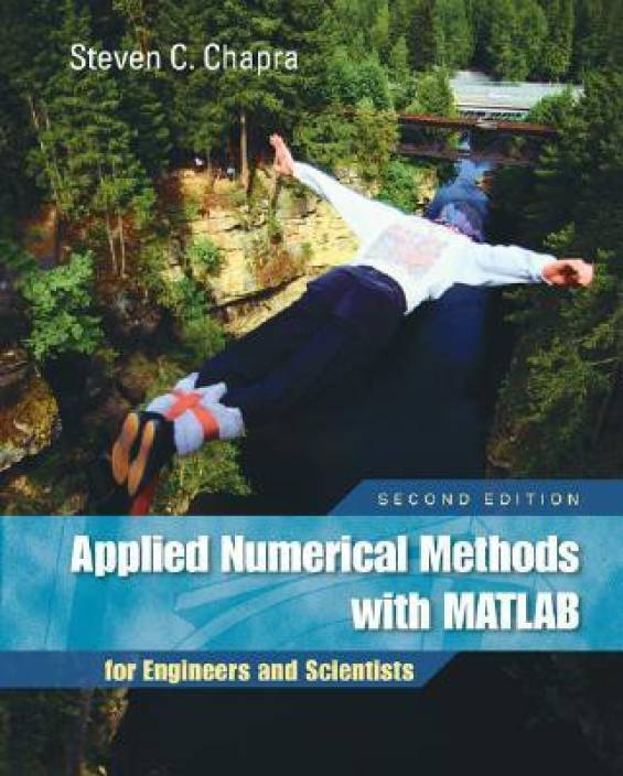 Applied Numerical Methods with MATLAB - For Engineers and Scientists