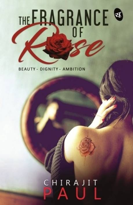 The Fragrance of Rose : Beauty - Dignity - Ambition
