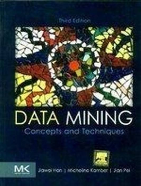 Data Mining : Concepts and Techniques 3rd  Edition