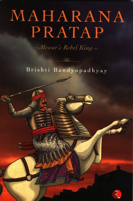 Maharana Pratap: Mewar's Rebel King