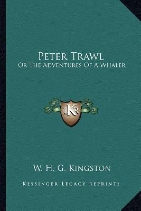 Peter Trawl The Adventures of a Whaler