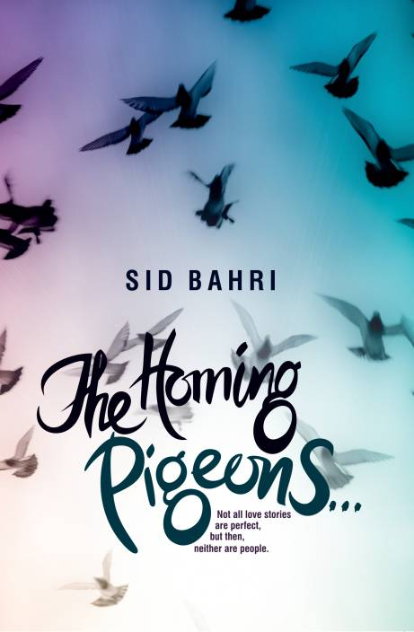The Homing Pigeons...: Not All Love Stories are Perfect, But Then, Neither are People.