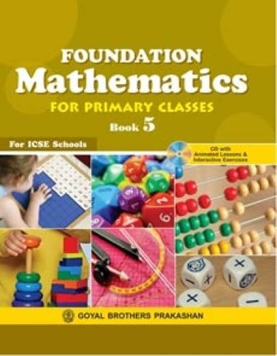 ICSE - Foundation Mathematics for Primary Classes Book - 5 (With CD