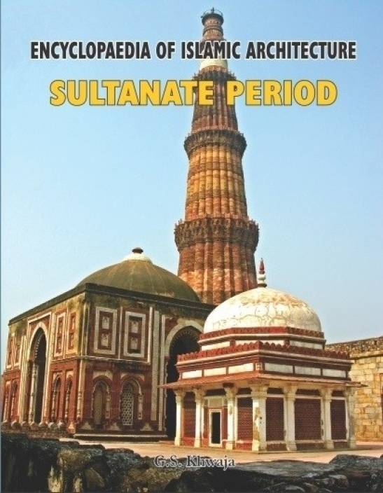 Encyclopedia of Islamic Architecture - Sultanate Period: Buy