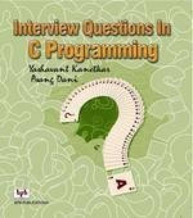 Interview Questions In C Programming 1st  Edition
