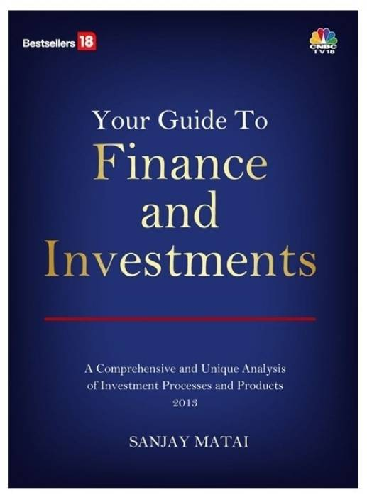 Your Guide to Finance and Investments : A Comprehensive and Unique Analysis of Investment Processes and Products 2013 1st Edition