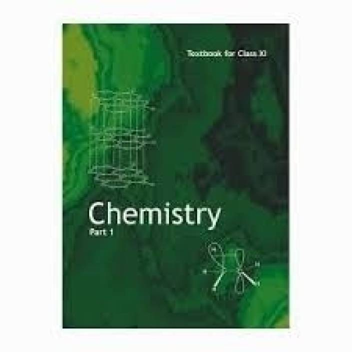 Chemistry Part I Class XI 1 Edition