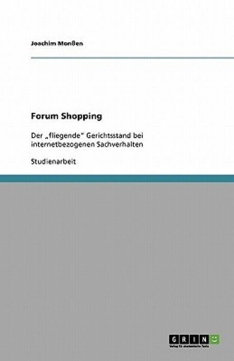 forum shopping der fliegende gerichtsstand bei internetbezogenen sachverhalten german edition