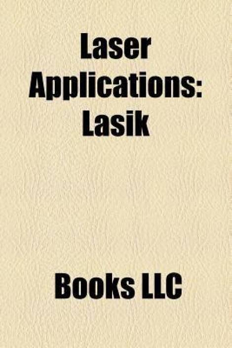Laser Applications: List of Applications for Lasers, Laser