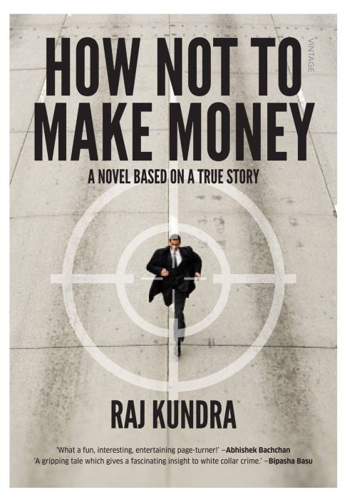 How Not to Make Money : A Novel Based on a True Story