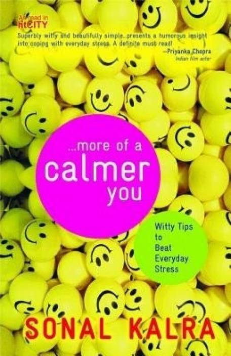 ...More of a Calmer You: Witty Tips to Beat Everyday Stress