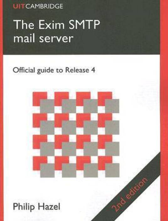 The Exim SMTP Mail Server: Official Guide for Release 4: Buy