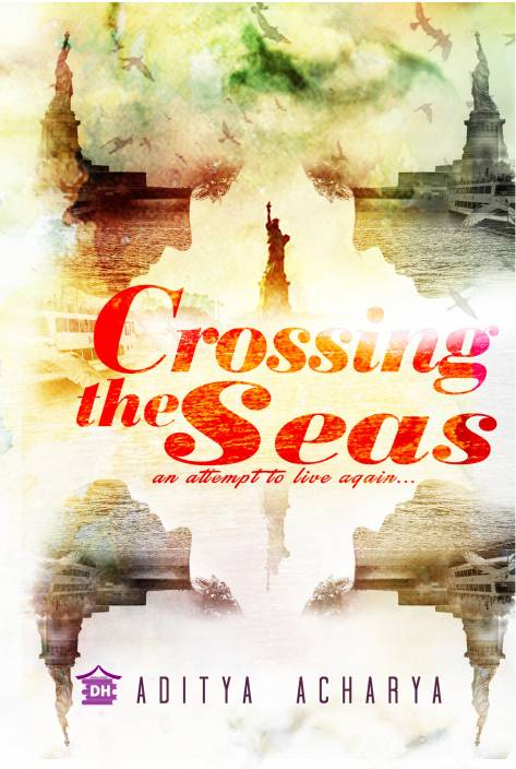 Crossing the Seas : An Attempt to Live Again