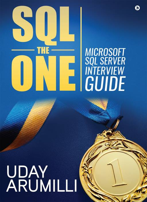 SQL the One : Microsoft SQL Server Interview Guide