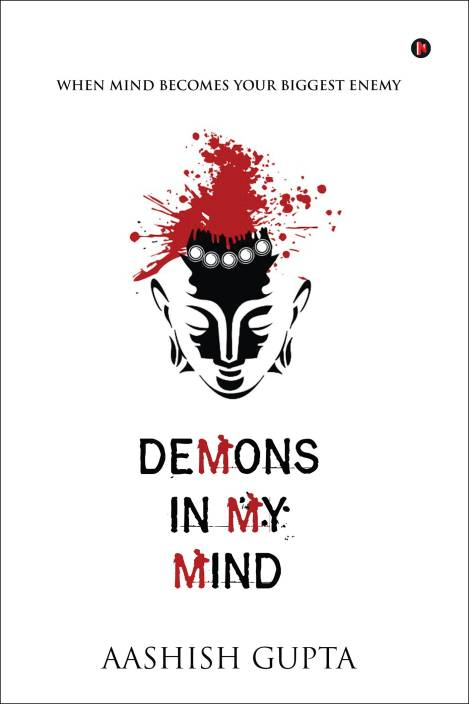 Demons in My Mind : When Mind Becomes Your Biggest Enemy