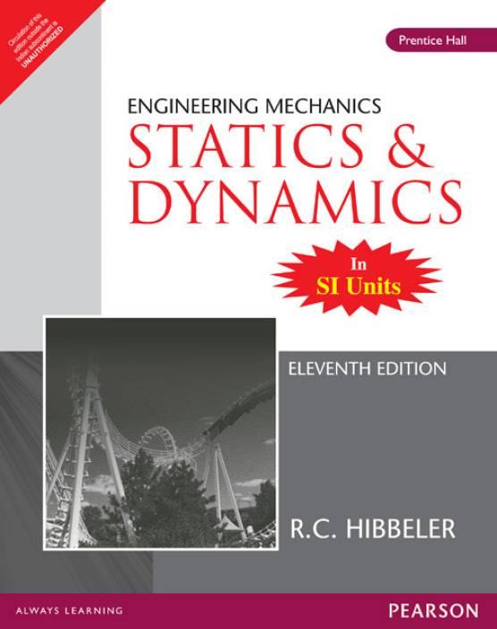 Engineering Mechanics - Statics and Dynamics 11th Edition