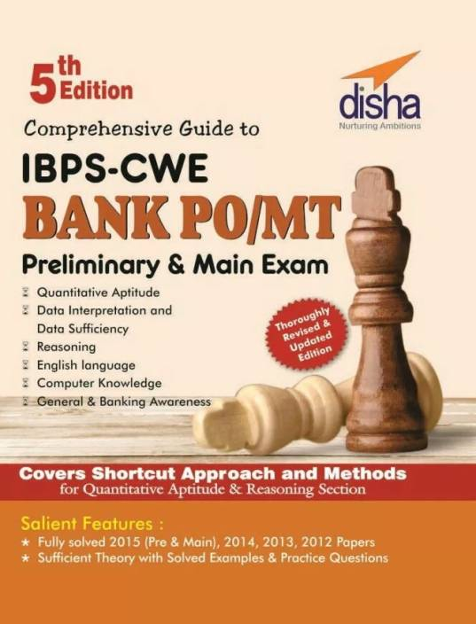 Comprehensive Guide to IBPS-CWE Bank PO/ MT Prelim + Main Exam (5th Edition) 5 Edition