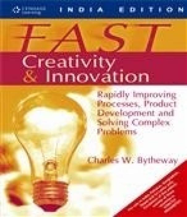 FAST Creativity & Innovation: Rapidly Improving Processes